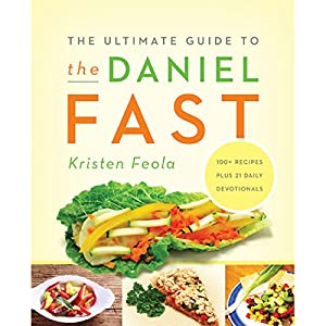 The Ultimate Guide to the Daniel Fast Audiobook
