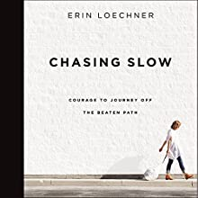 Chasing Slow Audiobook by Erin Loechner Narrated by Hayley Cresswell