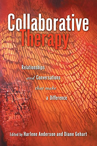 Collaborative Therapy: Relationships And Conversations...