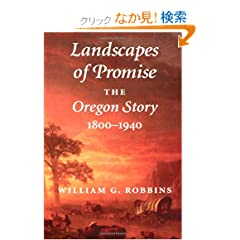 Landscapes of Promise: The Oregon Story, 1800-1940 (Weyerhaeuser Environmental Books)