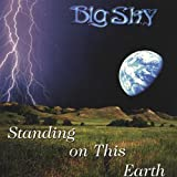 Big Sky Standing on This Earth
