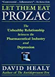 img - for Let Them Eat Prozac (Medicine, Culture, and History) book / textbook / text book