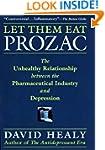 Let Them Eat Prozac: The Unhealthy Re...