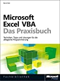 Microsoft Excel VBA - Das Praxisbuch. Für Microsoft Excel 2007-2013.: