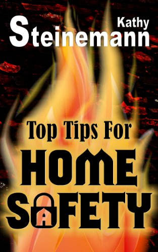 Kathy Steinemann - Top Tips for Home Safety (English Edition)