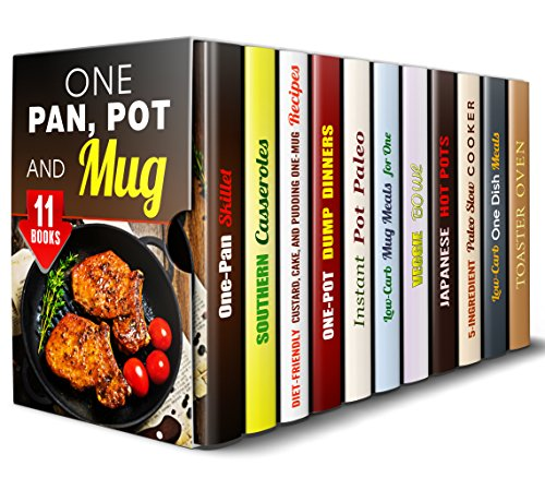 One Pan, Pot and Mug Box Set (11 in 1): Cook Everything You Need in One Pan, Mug, Pot and on One Sheet, Get these Amazing Casserole, Vegetarian, Japanese, ... Dump Dinner Recipes (One Pot Dump Dinners) by Trina Grey, Mary Garrett, Elena Chambers, Emma Melton, Monique Lopez, Jillian Riggs, Elsa Griffin, Miyuki Yoko, Paula Hess, Dianna Grey