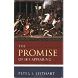 The Promise of His Appearing: An Exposition of Second Peter ~ Peter Leithart