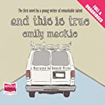 And This Is True | Emily Mackie