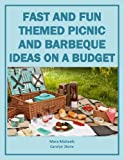 Fast and Fun Themed Picnic and Barbecue Ideas on a Budget (Food Matters)