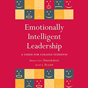 Emotionally Intelligent Leadership: A Guide for College Students | [Marcy L. Shankman, Scott J. Allen]