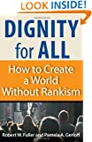 Dignity for All: How to Create a World Without Rankism