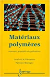Mat�riaux polym�res : structure, propri�t�s et applications