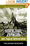 Agricultural Expansion and Tropical D...