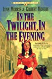 In the Twilight, in the Evening (Cheney Duvall, M.D. Series #6) (Book 6) (1556614276) by Morris, Lynn