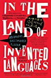 img - for In the Land of Invented Languages: Adventures in Linguistic Creativity, Madness, and Genius book / textbook / text book