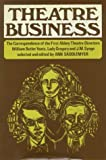 Theatre Business: Correspondence of the First Abbey Theatre Directors, William Butler Yeats, Lady Gregory and J.M.Synge (0861400429) by Yeats, W. B.