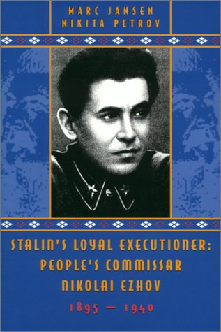 Stalin's Loyal Executioner: People's Commissar Nikolai Ezhov, 1895-1940