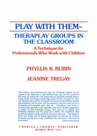 Play With Them: Theraplay Groups in the Classroom : A Technique for Professional Who Work With Children