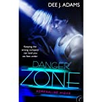 Danger Zone (       UNABRIDGED) by Dee J. Adams Narrated by Dee J. Adams