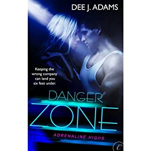 Danger Zone | [Dee J. Adams]