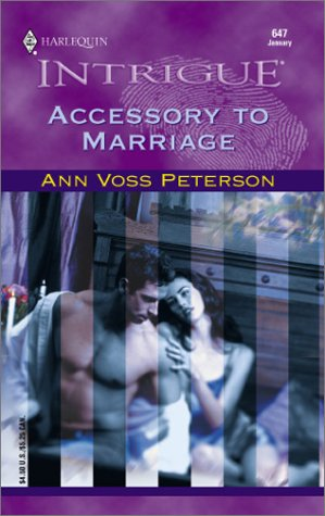 Accessory To Marriage (Harlequin Intrigue, No. 647), Ann Voss Peterson