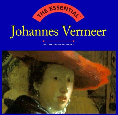 Johannes Vermeer (Essential Series), Christopher Sweet