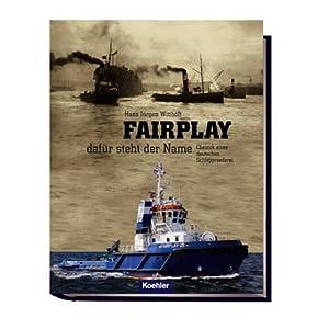 eBook Cover für  Fairplay daf xFC r steht der Name Chronik einer deutschen Schleppreederei