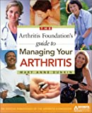 img - for The Arthritis Foundation's Guide to Managing Your Arthritis book / textbook / text book