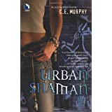 Urban Shaman (The Walker Papers, Book 1) ~ C. E. Murphy