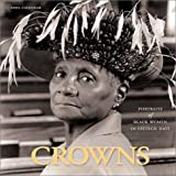 Crowns 2002 Calendar: Portraits of Black Women in Church Hats