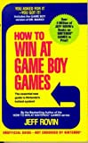 How to Win at Game Boy Games: With a Special Section of Tips on Winning at Atari's Lynx System (0312926324) by Rovin, Jeff