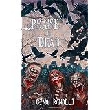 Praise the Dead: A Zombie Novelby Gina Ranalli