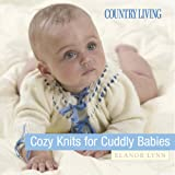 Cozy Knits for Cuddly Babies (Country Living) Crochet and Knitting Book