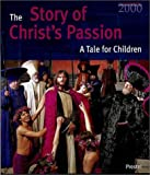 The Story of Christ's Passion: A Tale for Children, Oberammergau 2000