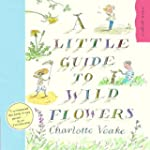 A Little Guide To Wild Flowers (Eden...