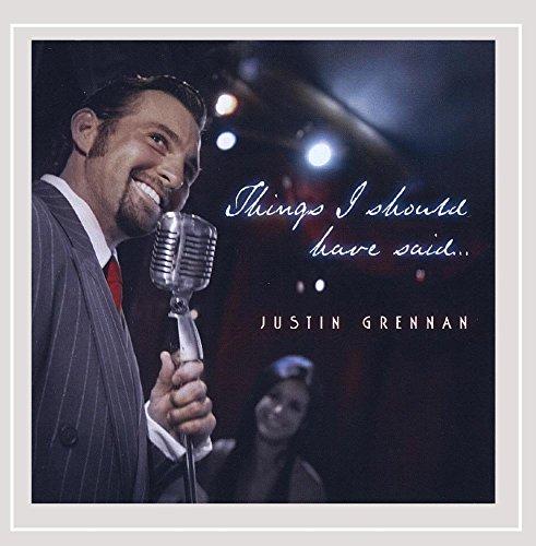 Justin Grennan - Things I Should Have Said