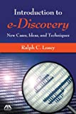 An Introduction to e-Discovery: New Cases, Ideas, and Techniques