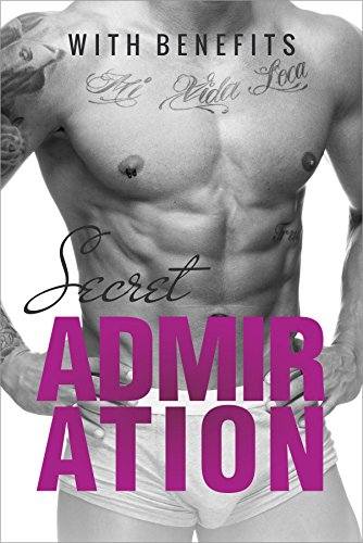 Secret Admiration (Stepbrother With Benefits Book 1) PDF