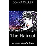 The Haircut:  A New Year's Taleby Donna Callea