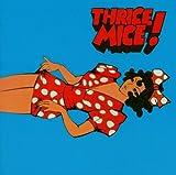 Thrice Mice