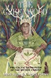 The Greenwood Tarot: Pre-Celtic Shamanism of the Mythic Forest (1855383845) by Ryan, Mark