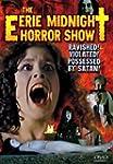 Eerie Midnight Horror Show (aka The S...