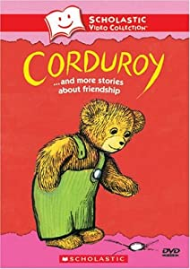 Corduroy... and More Stories About Friendship (Scholastic Video Collection)
