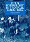 Field Hydrology in Tropical Countries...