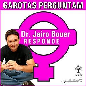 Garotas perguntam - Dr. Jairo responde Audiobook