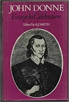 john donne essays in celebration John donne essays - perfectly written and hq academic writings composing a custom paper is work through lots of stages instead of concerning about dissertation.