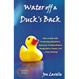 Water Off a Duck's Back: How to Deal with Frustrating Situations, Awkward, Exasperating and Manipulative People and... Keep Smiling!by Jon Lavelle