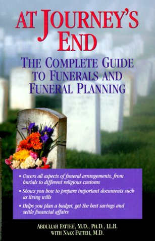 At Journey's End: The Complete Guide to Funerals and Funeral Planning, Abdullah Fatteh, Naaz Fatteh