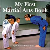 My First Martial Arts Book (Excellence in Practice Series) (0834804816) by Webster-Doyle, Terrence