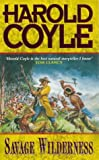 Savage Wilderness (0671005227) by Coyle, Harold
